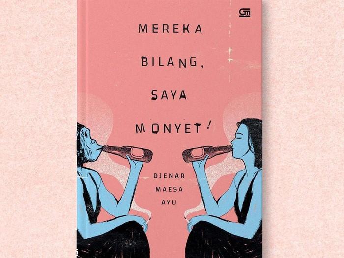 Buku Kumpulan Cerpen Djenar Maesa Ayu Mereka Bilang, Saya Monyet!