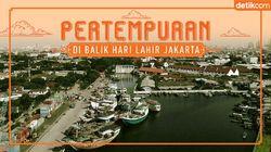 Pertempuran di Balik Hari Lahir Jakarta