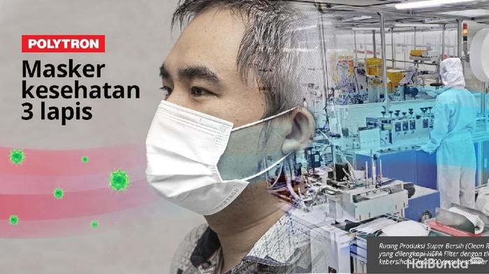 Polytron yang merupakan produsen elektronik, kini turut memproduksi masker kesehatan tiga lapis. Upaya tersebut dilakukan dalam menghadapi era new normal di tengah pandemi COVID-19.