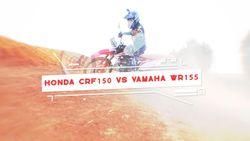 Duel Motor Kotor 150cc, Yamaha WR 155 Vs Honda CRF 150