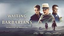 Film Waiting for the Barbarians Akan Tayang di Mola TV Hari Ini!