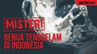Misteri Benua Tenggelam di Indonesia