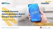 Saksikan Live Webinar Ekosistem Digital Mandiri API di Sini