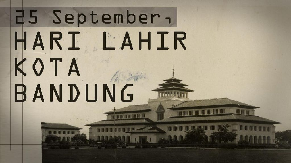 Hari Ini Dalam Sejarah: Hari Lahir Kota Bandung