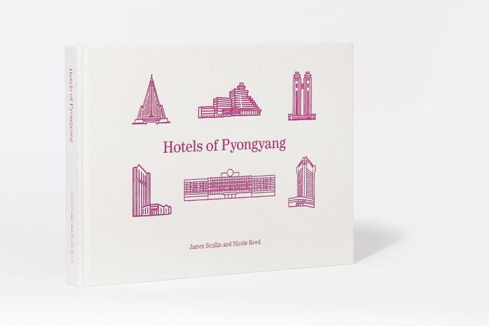 Hotels of Pyongyang  karya Nicole Reed