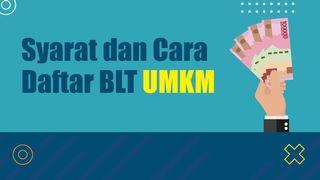 Syarat dan Cara Daftar BLT UMKM