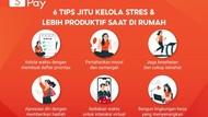 6 Tips Jitu Kelola Stres & Lebih Produktif Saat di Rumah