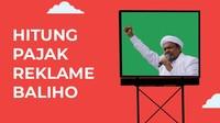 Ramai Baliho Rizieq Dicopot, Begini Simulasi Hitung Pajak Reklame