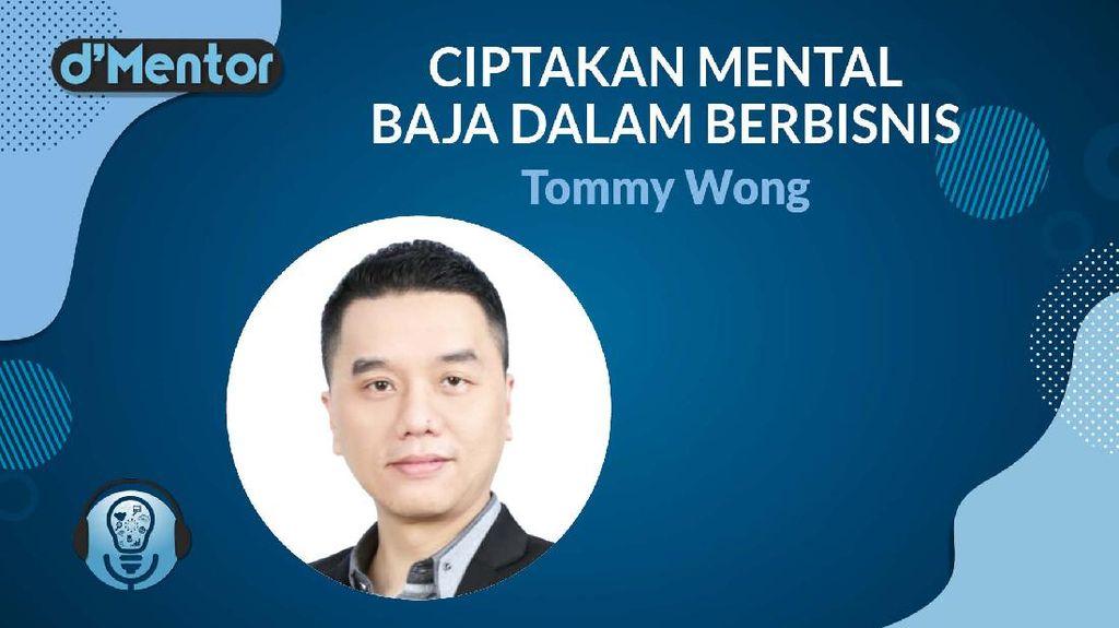 Live Tommy Wong Nanti Sore: Ciptakan Mental Baja Berbisnis!
