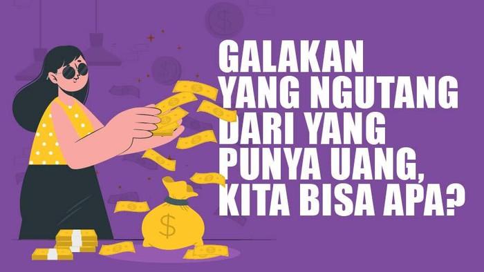 Podcast: Galakan yang Ngutang dari yang Punya Uang, Bisa Apa?