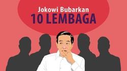 Rincian 10 Lembaga yang Dibubarkan Jokowi
