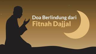 Doa Berlindung dari Fitnah Dajjal yang Diajarkan Nabi Muhammad
