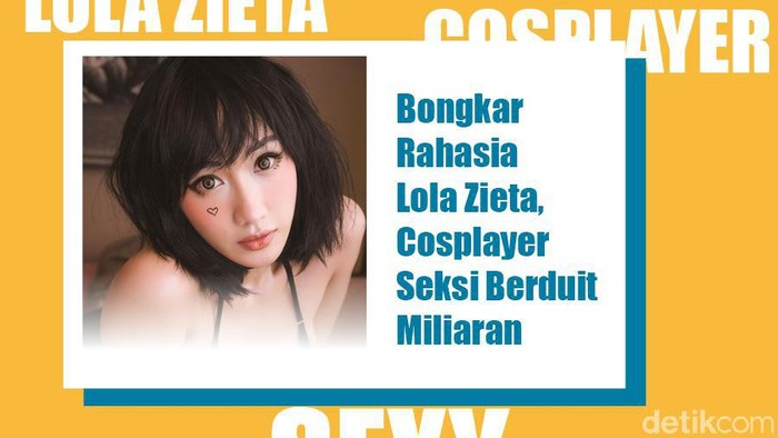Podcast: Bongkar Rahasia Lola Zieta, Cosplayer Seksi Berduit Miliaran