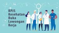 Ada Lowongan Kerja di BPJS Kesehatan Nih!