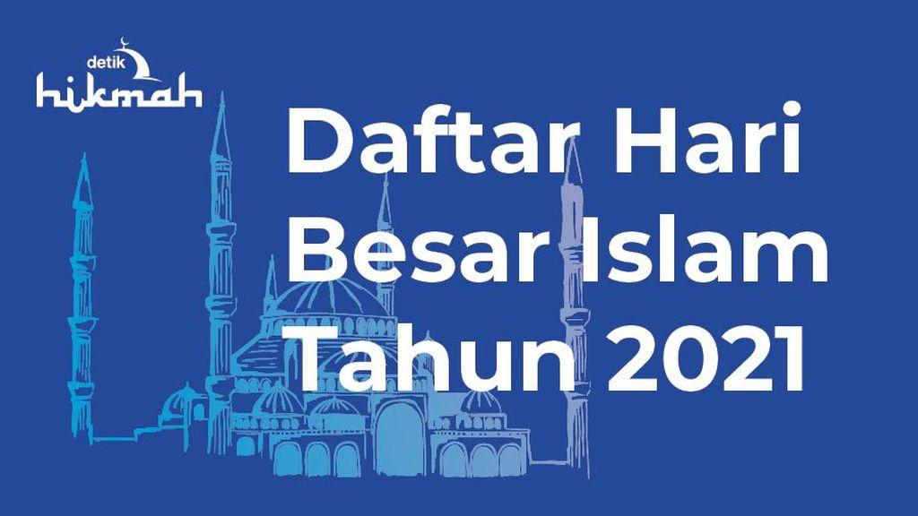 Daftar Hari Besar Islam Tahun 2021, Idul Fitri 1442 H Kapan?