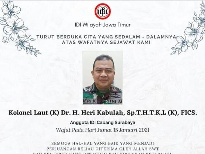 Dokter spesialis THT dari RS Angkatan Laut (RSAL) Surabaya, Kolonel Laut Heri Kabulah meninggal dunia akibat terpapar virus Corona (COVID-19).