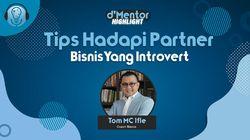 Tips Coach Tom Untuk Hadapi Partner Bisnis Introvert