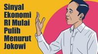 Sinyal Ekonomi RI Mulai Pulih Menurut Jokowi