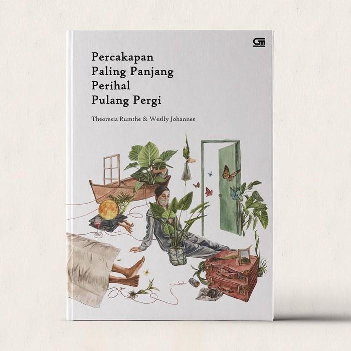 Buku Puisi Terbaru Theoresia Rumthe dan Weslly Johannes berjudul Percakapan Paling Panjang Perihal Pulang Pergi.