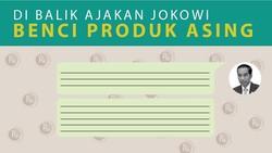 Di Balik Ajakan Jokowi Benci Produk Asing