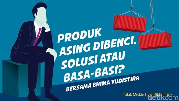Podcast: Produk Asing Dibenci, Solusi atau Basa-basi? (Bersama Bhima Yudhistira)