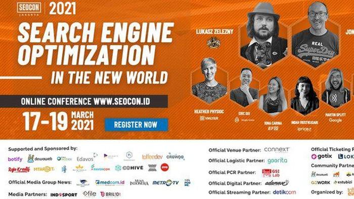 Ilmu SEO semakin dibutuhkan di masa kini dan mendatang. Di Indonesia sendiri, SEO sedang berkembang sehingga sumber daya manusianya pun makin dicari.  Karenanya, tak ada salahnya untuk belajar ilmu SEO mulai dari sekarang. Untuk kamu yang tertarik, ada acara dalam waktu dekat terkait isu ini, loh. Kamu bisa ikutan acara tahunan SEOCon Jakarta 2021 yang bakal berlangsung selama tiga hari 17-19 Maret.  SEOCon 2021 dilaksanakan secara online menggunakan Virtual Exhibition Venue dan gratis. Acara ini diselenggarakan dengan tema Search in the New World.