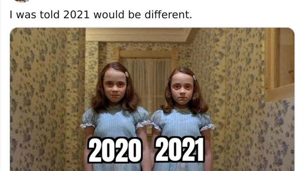 2021 adalah Kembaran 2020, Change My Mind!