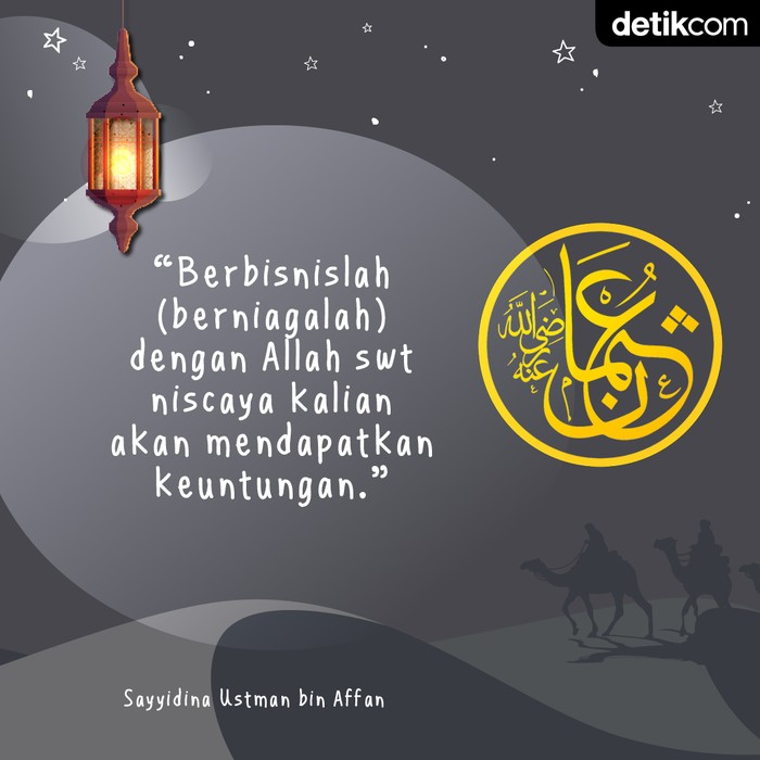 Mutiara Ramadhan Utsman bin Affan: Berbisnislah dengan Allah