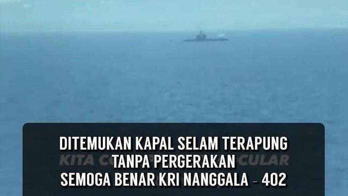 Viral selam terapung, netizen berharap itu KRI Nanggala-402. Ternyata KRI Ardadedali-404.