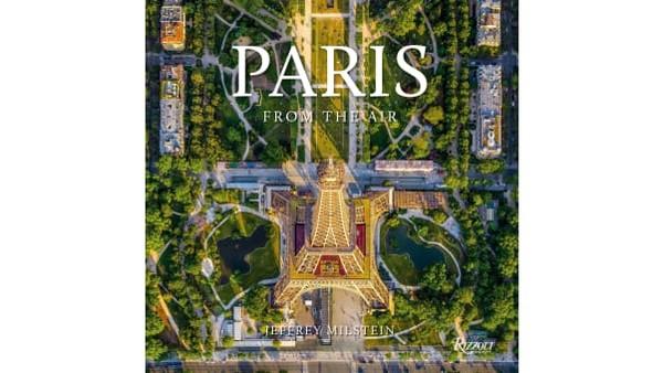 Paris: From the Air, sebuah buku berisi 200 foto berwarna yang memesona. Ia menampilkan City of Light dari sudut yang jarang terlihat bahkan langka.