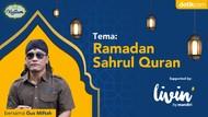 detikKultum Gus Miftah: Ramadhan Sahrul Quran