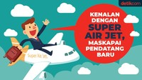 Kenalan dengan Super Air Jet, Maskapai Pendatang Baru