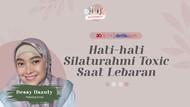 e-Life Sore Nanti: Hati-hati Silaturahmi Toxic Saat Lebaran