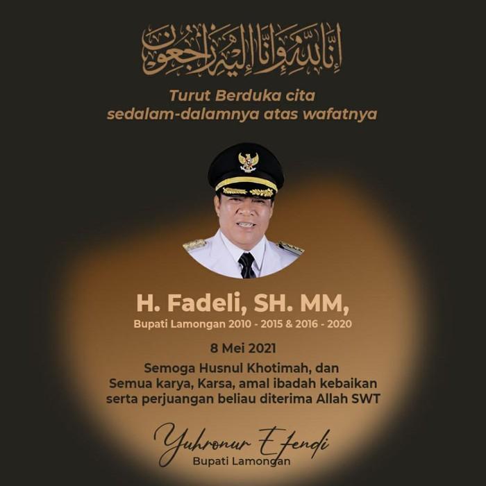 Mantan Bupati Lamongan Fadeli meninggal. Fadeli merupakan Bupati Lamongan yang memerintah selama 2 periode, yaitu pada 2010-2015 dan 2016-2021.