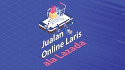 Tips Jualan Online Auto Laris ala Lazada