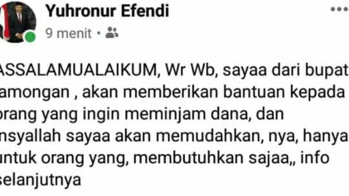 Nama Bupati Lamongan Yuhronur Efendi dicatut sebagai nama sebuah akun Facebook. Dalam sebuah unggahan, akun tersebut menawarkan bantuan pinjaman dana.