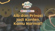 Live! e-Life: Aib dan Privasi Jadi Konten, Kamu Normal?