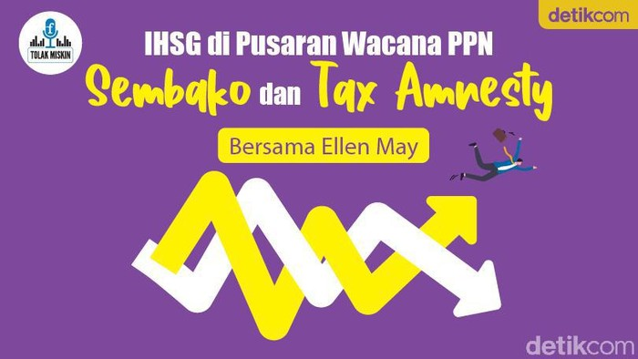 Podcast: IHSG di Pusaran Wacana PPN Sembako dan Tax Amnesty