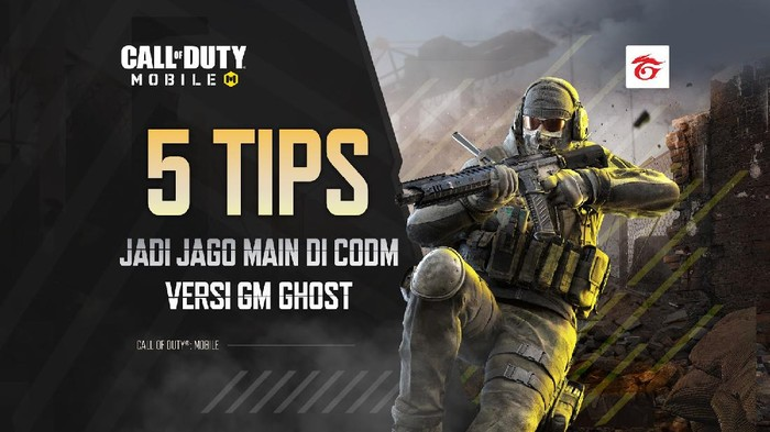 5 Tips Jago Main Garena Call of Duty: Mobile ala Game Master Ghost