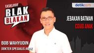 Blak-blakan Bob Wahyudin: Gejala & Jebakan Batman Covid Anak