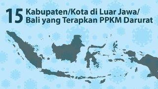 PPKM Darurat Diperluas ke Luar Jawa-Bali, Ini Daftar 15 Wilayahnya
