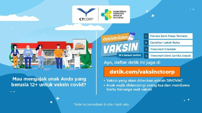 Vaksinasi COVID-19 CT Corp masih tersedia di sejumlah lokasi, termasuk untuk usia 12 tahun ke atas. Gratis dan tidak ada syarat domisili.
