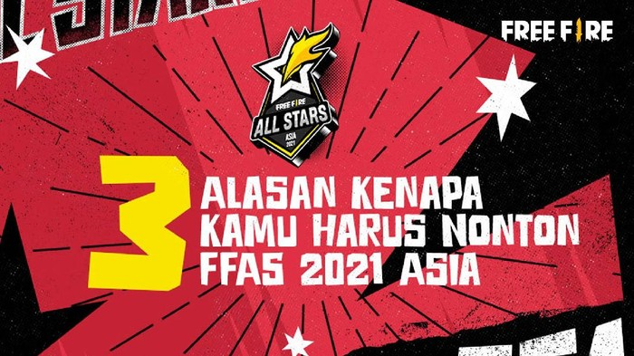 3 Alasan Kenapa Kamu Harus Nonton Free Fire All Stars 2021: Asia