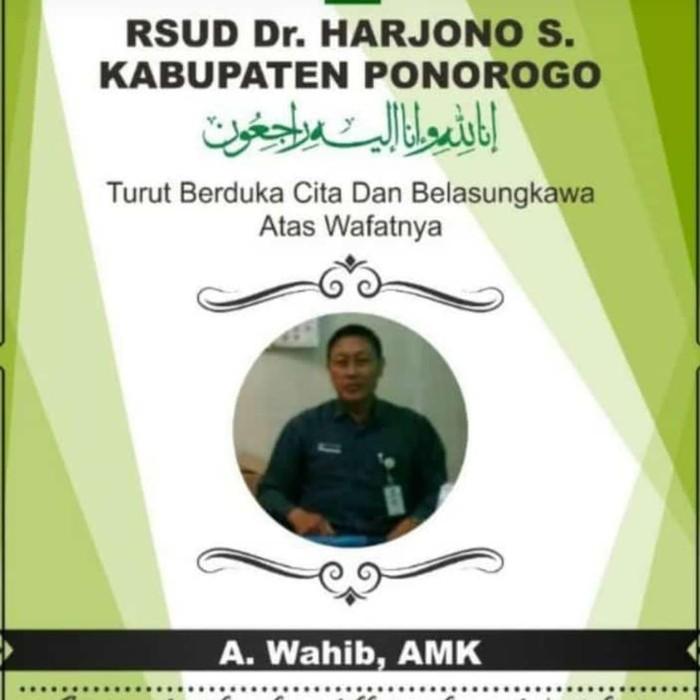 Perawat RSUD dr Harjono Ponorogo, Wahid meninggal terpapar COVID-19. Jenazah almarhum dibawa ke daerah asalnya di Trenggalek.