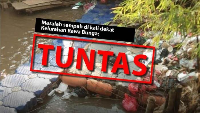Masalah sampah di kali dekat Kelurahan Rawa Bunga: TUNTAS