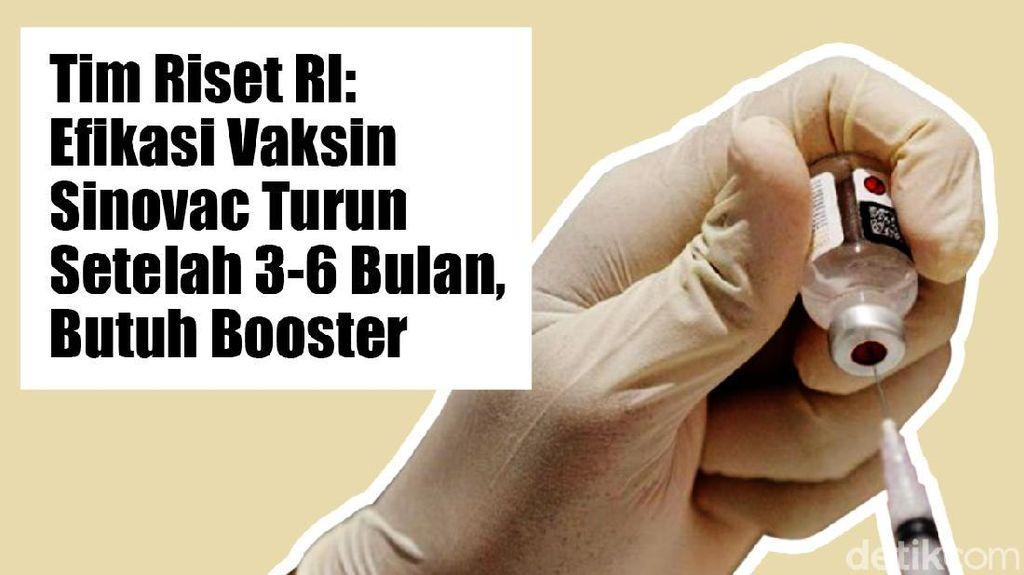 Butuh Booster! Efikasi Vaksin Sinovac di Indonesia Turun Setelah 3-6 Bulan