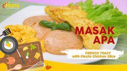Sajian Lezat Fiesta Chicken Slice untuk Sarapan