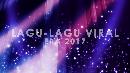 Lagu-lagu Viral 2017: Akad hingga Eta Terangkanlah