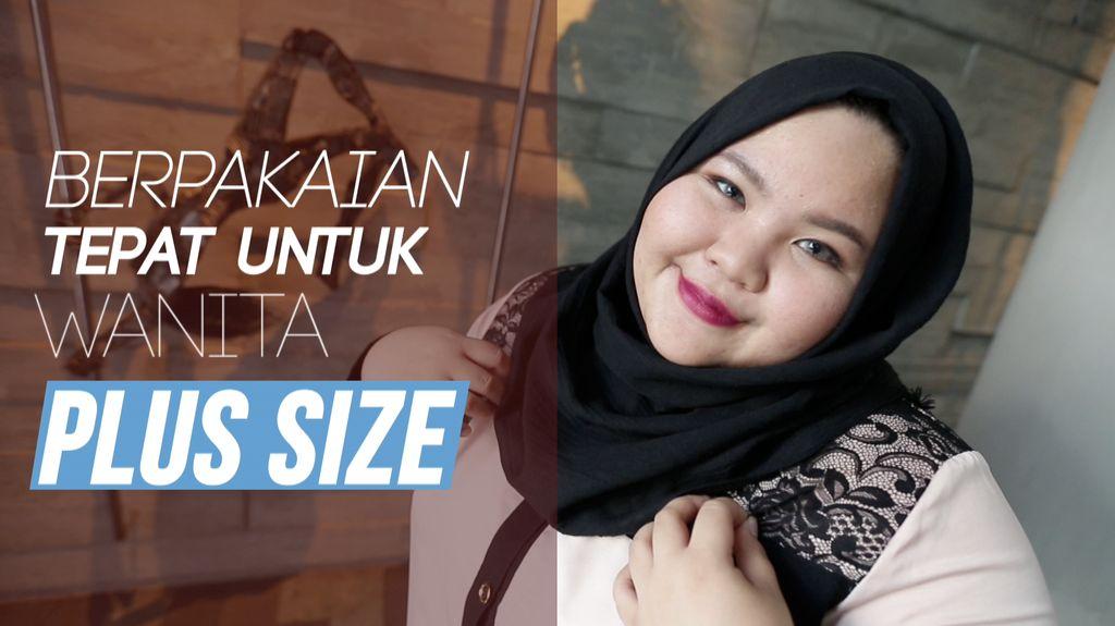 Tips Berpakaian Tepat Untuk Wanita Plus Size