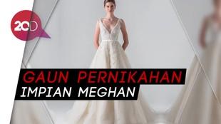 Inilah Gaun Pernikahan Impian Meghan Markle